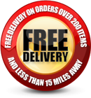 FREE DELIVERY on orders over 200 items and less than 15 miles. Call to see if you qualify for free delivery.